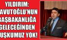 Basri Yıldırım: Davutoğlu, 2023 Vizyonunu Yerine Getirecek!