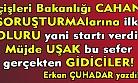 Cahan'ın soruşturmasına nihayet olur çıkmış? Yani AKP Nihayet Cahan'ın ipini çekmiş. Öğleden sonra günaydın