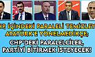 CHP paralelcilerle el ele muhalefetçilik mi oynayacak? Yoksa Atatürk çizgisine dönüp iktidarı mı zorlayacak?