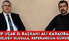 CHP Uşak İl Başkanı Ali Karaoba, referandum sürecini değerlendirdi!