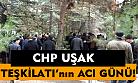 CHP Uşak Örgütü'nün acı günü!