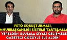 FETÖ soruşturması, Cumhurbaşkanlığı Sistemi tartışmaları ve siyasi gelişmeleri gazeteci gözüyle ele aldık!