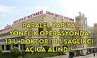 Paralel yapı soruşturmasında 114 sağlıkçı görevden uzaklaştırıldı!