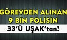 Görevden alınan 9 bin polisten 33'ü Uşak'tan!