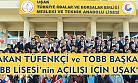 Gümrük ve Ticaret Bakanı, TOBB Başkanı Uşak'ta lise açılışını yaptı!