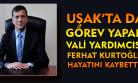 İntihar eden eski Uşak Vali Yardımcısı Ferhat Kurtoğlu hayatını kaybetti!