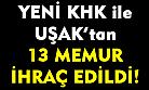 KHK ile Uşak'tan 13 memur ihraç, 5 memur iade edildi!