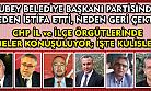 CHP'li olmaktan bu kadar kolay vazgeçen kişi nasıl belediye başkanı olmuş hayret!