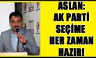 Mehmet Aslan: Teşkilatlarımız Kongrelerden Güçlenerek Çıkacak!