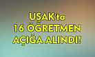 Milli Eğitim Bakanlığı, Uşak'tan 16 öğretmeni açığa aldı!