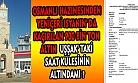 Osmanlı Hazinesinden Yeniçeri İsyanın'da Kaçırılan 900 Bin Ton Altın Uşşak' taki Saat Kulesinin Altındamı ?