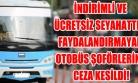 Yasa Tanımayan Şoförlere İdari Para Cezası Uygulandı!