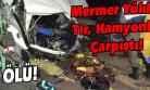 Şarampole Yuvarlanan Tırın Sürücüsü Hayatını Kaybetti!