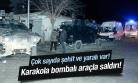 Son Dakika Şehit Sayısı Artıyor.Jandarma Karakolu Önünde Bomba Yüklü Araç Patlatıldı 3 Şehit 22 Asker Yaralı