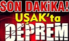 Son Dakika! Uşak'ta deprem!