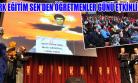 Türk Eğitim Sen Öğretmenleri Unutmadı!