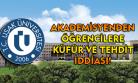 Uşak Üniversitesi'nde bir akademisyenden öğrencilerine küfür ve tehdit iddiası!