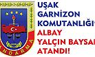 Uşak Garnizon Komutanlığı'na Albay Yalçın Baysal atandı!
