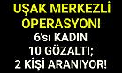 Uşak merkezli 5 ilde FETÖ operasyonu! 10 gözaltı, 2 firar!