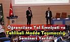 Uşak Üniversitesi öğrencilerine Yol Emniyeti semineri verildi