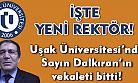 Uşak Üniversitesi'nde vekaleten Rektörlük bitti! İşte yeni Rektör!