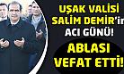 Uşak Valisi Salim Demir'in ablası vefat etti!