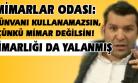 Uşak'ın İthal Atatürk Düşmanı Adayı, Meğer Mimar Falan Değilmiş!