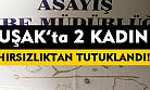 Uşak'ta 2 kadın, hırsızlıktan tutuklandı!
