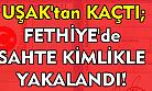 Uşak'ta adam öldürdü, Fethiye'de yakalandı!