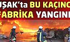 Uşak'ta bir fabrikada daha yangın çıktı!