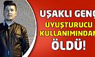 Uşak'ta bir genç uyuşturucudan öldü!
