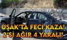 Uşak'ta feci kaza! 4 yaralı!