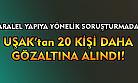 Uşak'ta FETÖ'den 20 kişi gözaltına alındı!