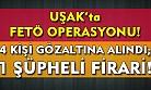 Uşak'ta FETÖ'den 4 kişi gözaltına alındı!