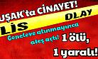 Uşak'ta genelevde cinayet! 1 ölü, 1 yaralı!