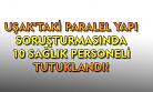 Uşak'ta paralel yapı operasyonunda 10 tutuklama daha!