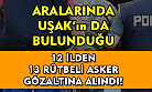 Uşak'ta rütbeli askere FETÖ gözaltısı!