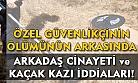 Uşak'taki ölü bulunan güvenlikçi olayının arkasından, define iddiaları çıktı!