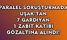 Uşak'taki paralel soruşturmada 8 kişi gözaltına alındı!