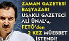 Zaman Gazetesi'nin Uşaklı yazarı Ali Ünal'a çifte müebbet istemi!