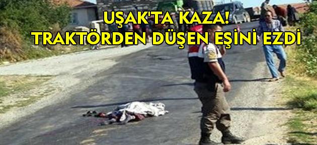 Traktörün altında kalan kadın hayatını kaybetti!