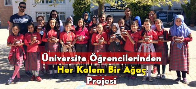 Üniversite öğrencilerinden Her Kalem Bir Ağaç projesi