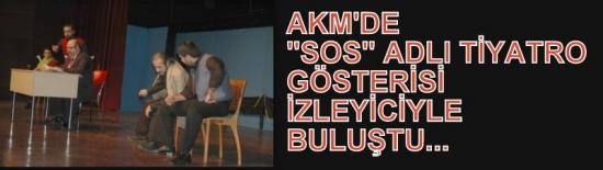 """Uşak AKM'de """"SOS"""" Adlı Tiyatro Gösterisi Sahne Aldı"""