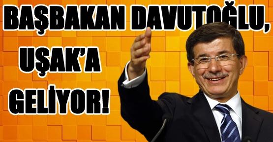 Uşak, Başbakan Davutoğlu'nu Ağırlayacak!