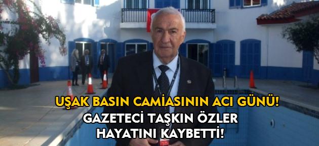 Uşak'ta basın camiasının acı günü!