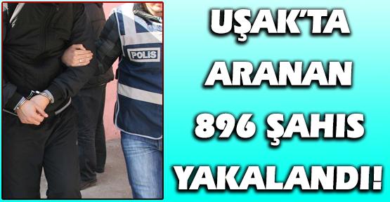 Uşak Polisi, Farklı Suçlardan Araması Bulunan 896 Kişiyi Yakaladı!