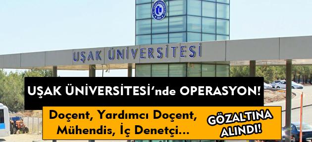 Uşak Üniversitesi'nde FETÖ operasyonu! 12 gözaltı!