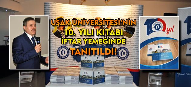 Uşak Üniversitesi'nin 10. Yılı kitabı, iftar yemeğiyle tanıtıldı!