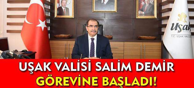 Uşak Valisi Salim Demir, göreve başladı!