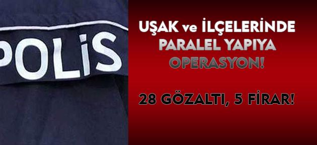 Uşak ve ilçelerinde Paralel Yapı operasyonu: 28 gözaltı, 5 firar!